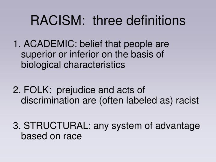 RACISM:  three definitions