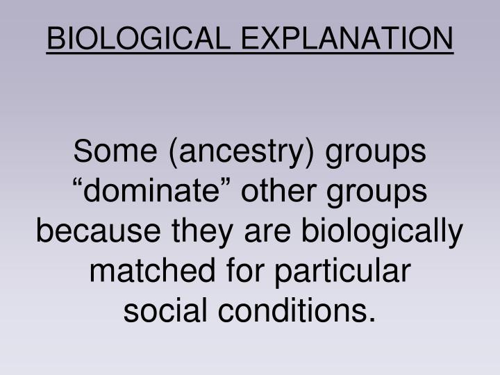 BIOLOGICAL EXPLANATION