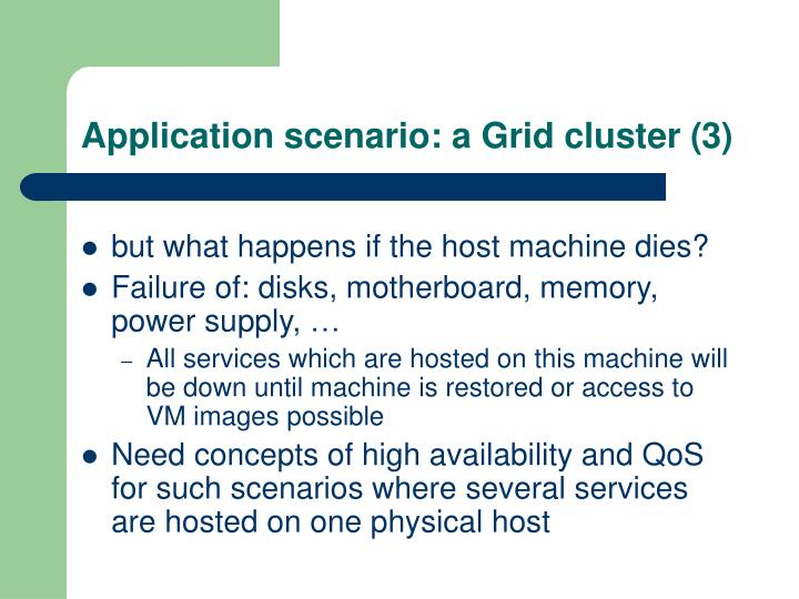 Application scenario: a Grid cluster (3)