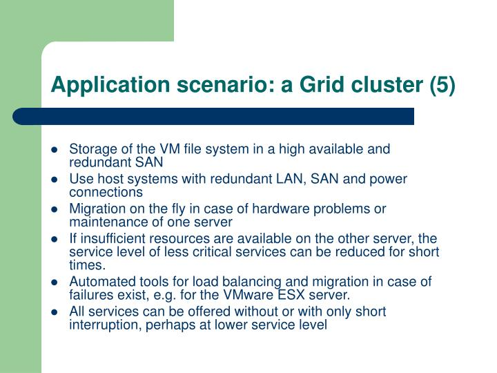 Application scenario: a Grid cluster (5)