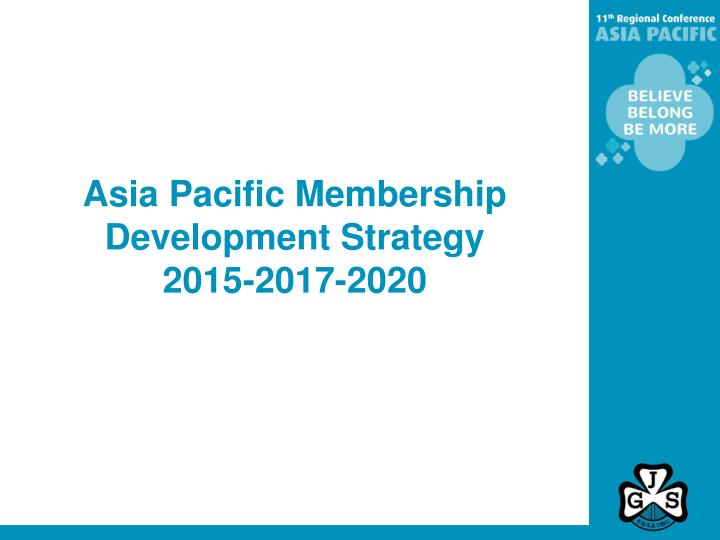 Asia Pacific Membership Development Strategy