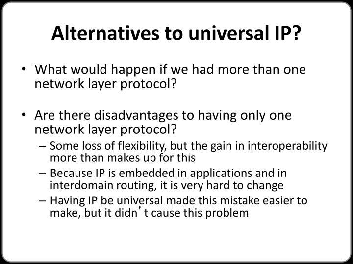 Alternatives to universal IP?