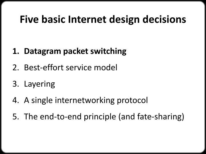 Five basic Internet design decisions