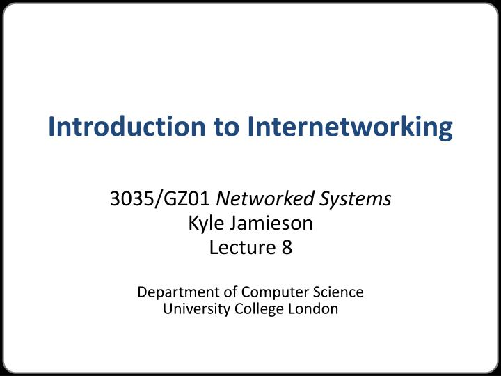 introduction to internetworking n.