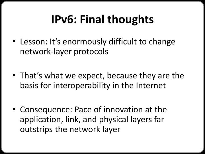 IPv6: Final thoughts