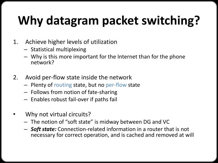 Why datagram packet switching?