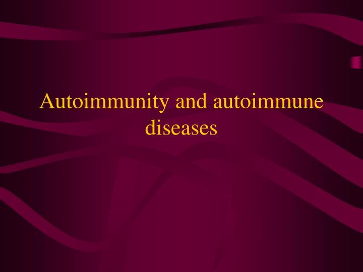 Autoimmunity and autoimmune diseases