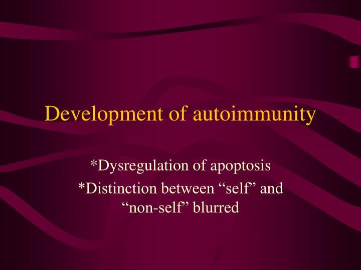 Development of autoimmunity