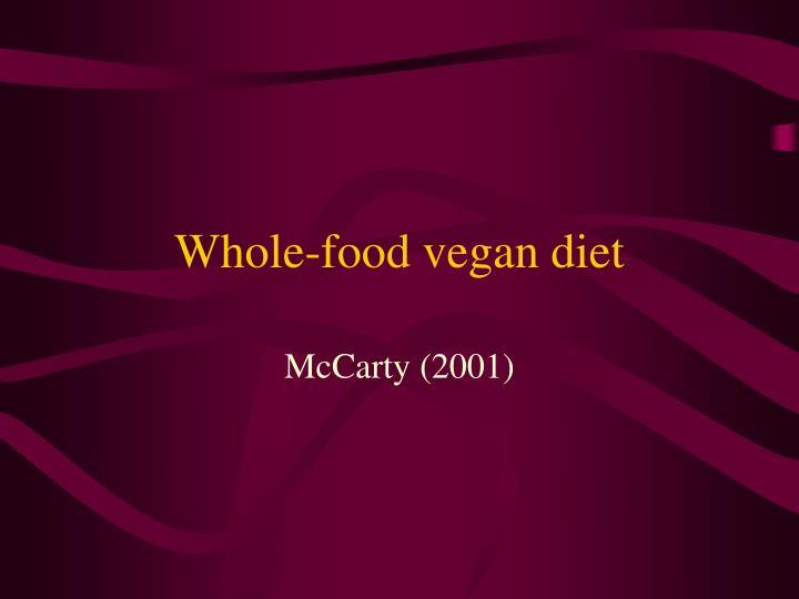Whole-food vegan diet