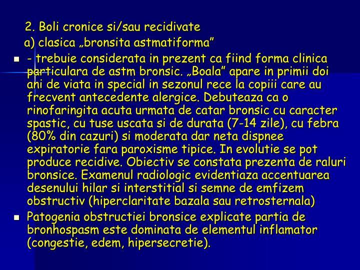 2. Boli cronice si/sau recidivate