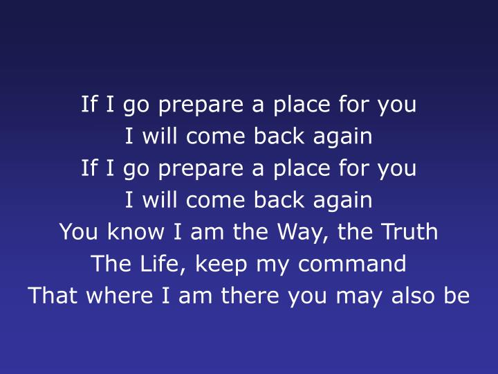 If I go prepare a place for you