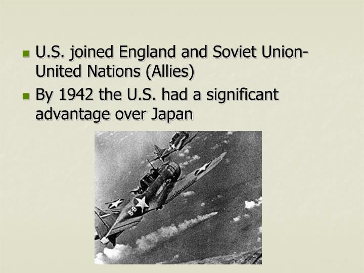 U.S. joined England and Soviet Union-United Nations (Allies)