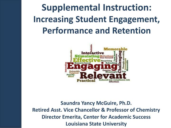 Supplemental instruction increasing student engagement performance and retention