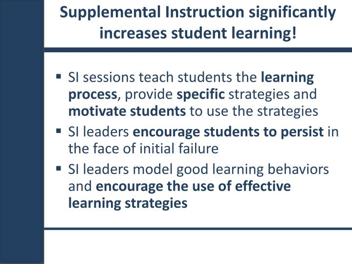Supplemental Instruction significantly increases student learning!