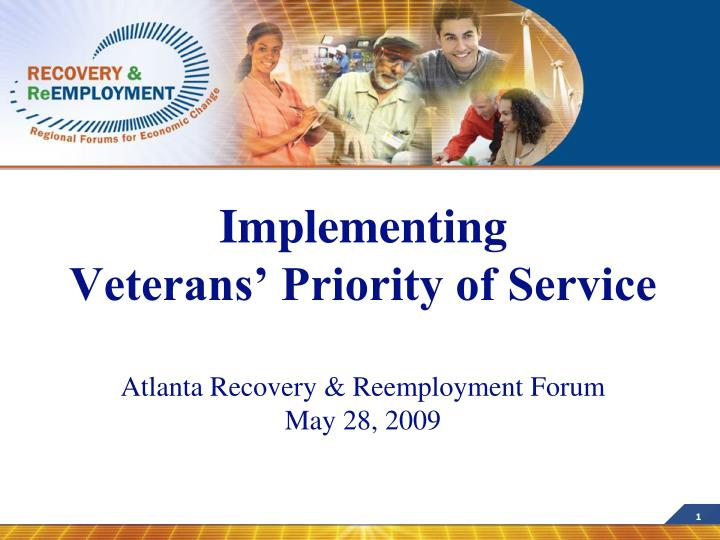 implementing veterans priority of service atlanta recovery reemployment forum may 28 2009 n.