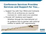 conference services provides services and support for you