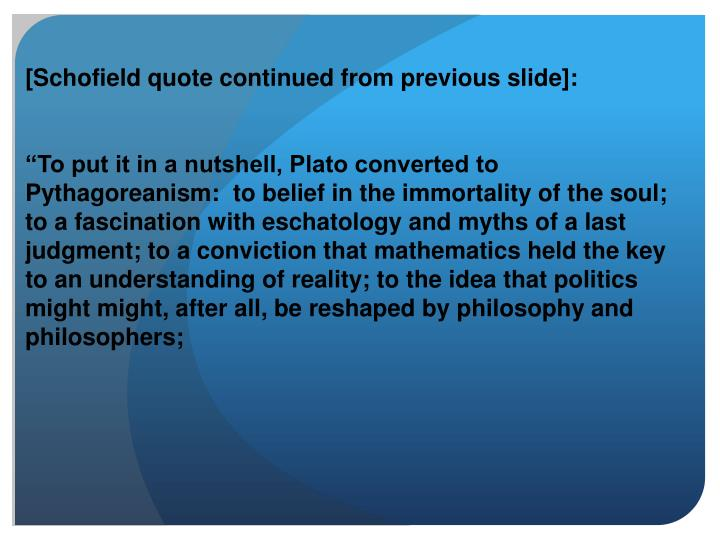 [Schofield quote continued from previous slide]: