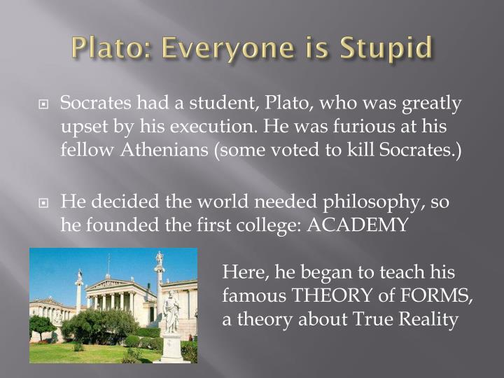 Plato: Everyone is Stupid