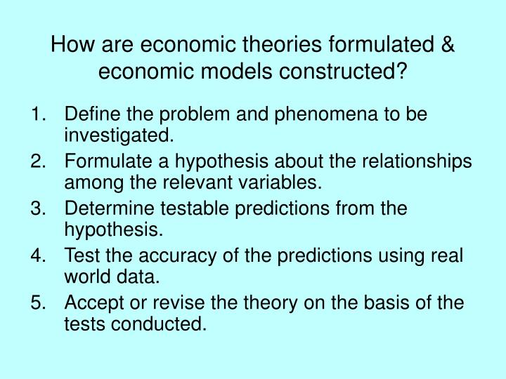 How are economic theories formulated & economic models constructed?