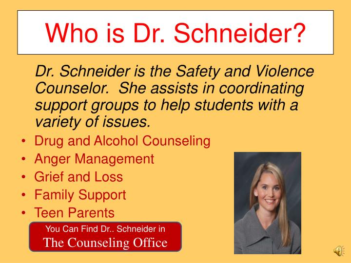 Who is Dr. Schneider?