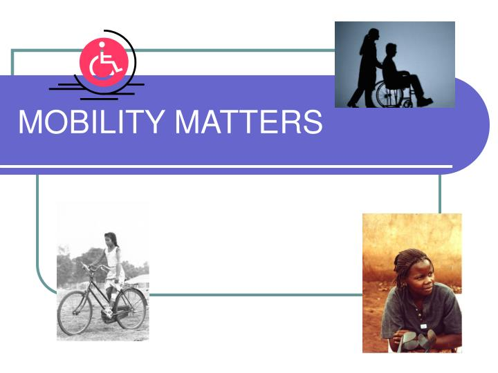 Mobility matters