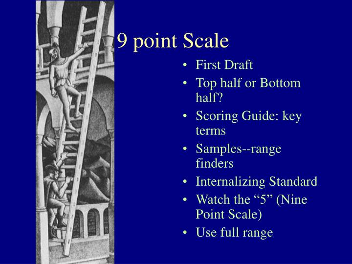 9 point Scale