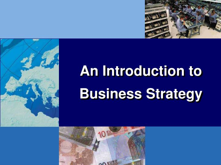 an introduction to business Are you teaching an introduction to business course you'll learn how other teachers are developing their introductory high school business curriculum you'll also find information about our business&itcenter21 content and what it covers and how you can use it.