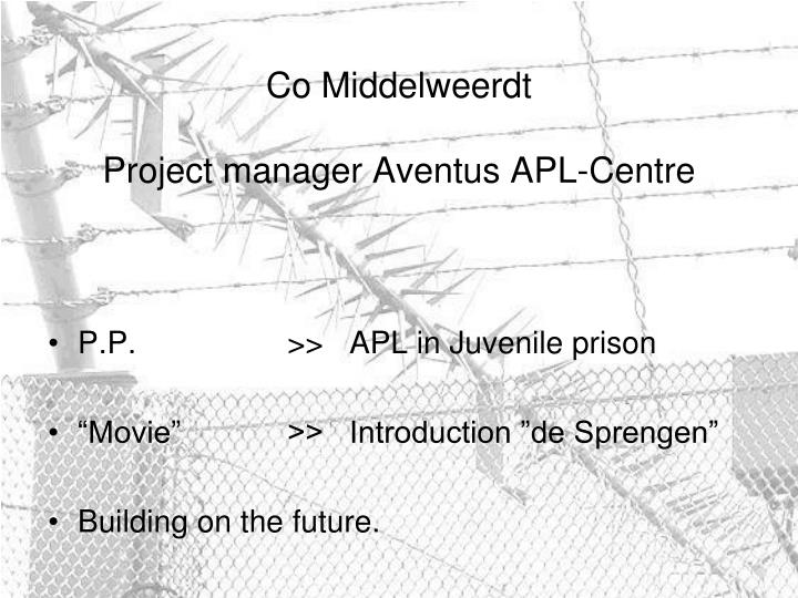 Co middelweerdt project manager aventus apl centre