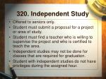 320 independent study