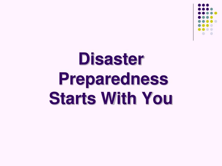 disaster preparedness starts with you n.