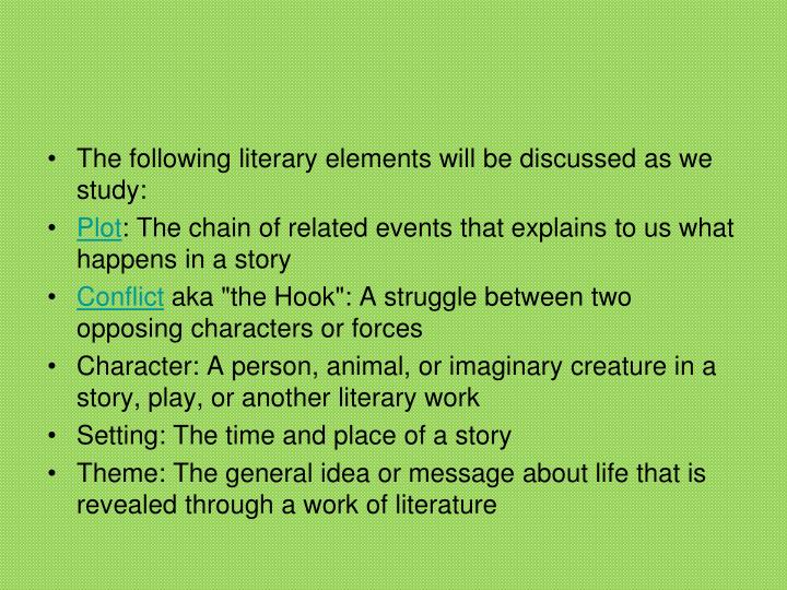 The following literary elements will be discussed as we study: