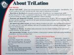 about trilatino