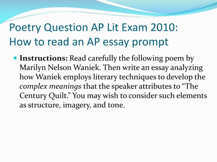 ap literature essay questions for poetry Ap english literature & composition answer several of these questions for each essay: what problems (if any) did i have in understanding the prompt.