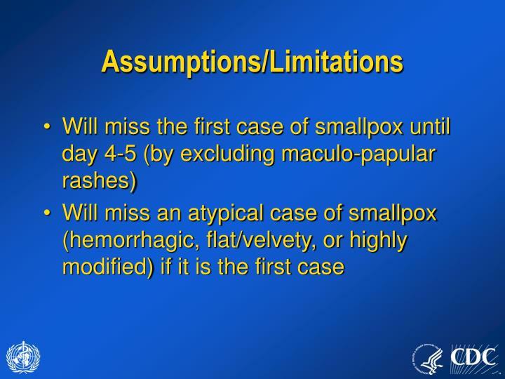 Assumptions/Limitations