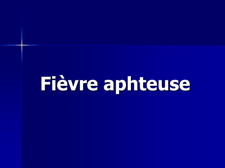 fi vre aphteuse n.