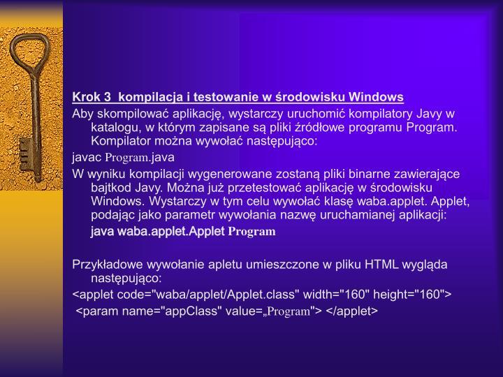 Krok 3  kompilacja i testowanie w środowisku Windows
