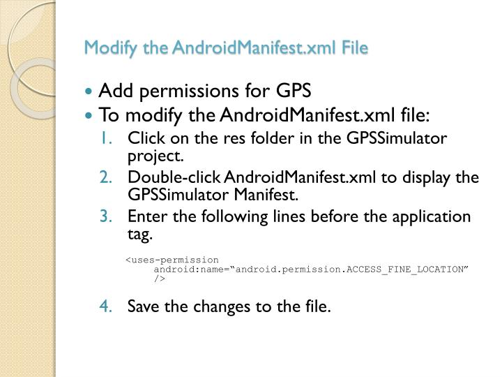 Modify the AndroidManifest.xml File