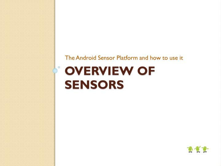 The Android Sensor Platform and how to use it