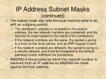 ip address subnet masks continued