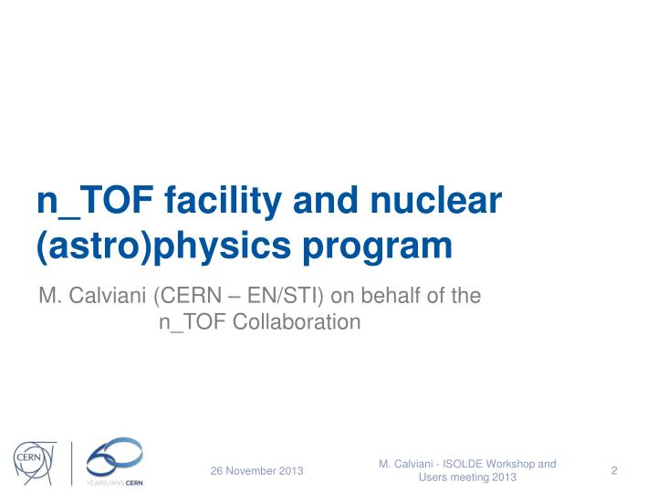 N tof facility and nuclear astro physics program