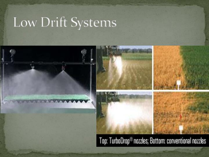 Low Drift Systems
