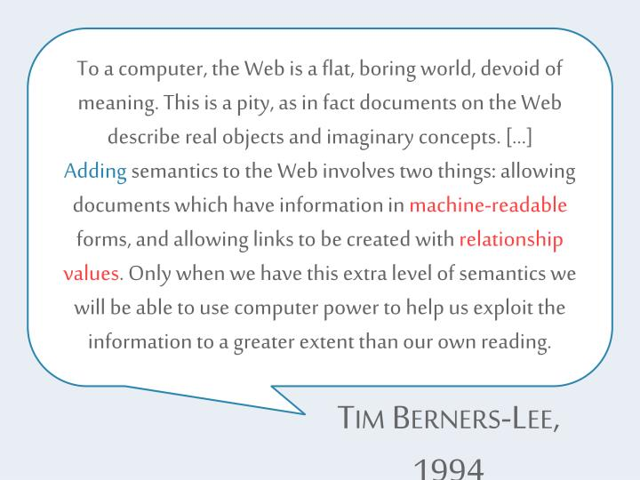To a computer, the Web is a flat, boring world, devoid of meaning. This is a pity, as in fact documents on the Web describe real objects and imaginary concepts. […]