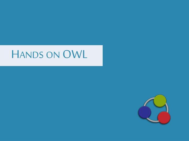 Hands on OWL