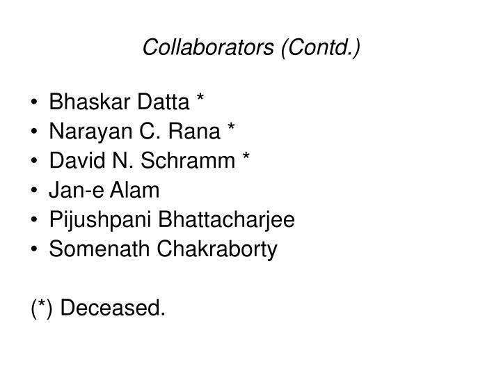 Collaborators (Contd.)
