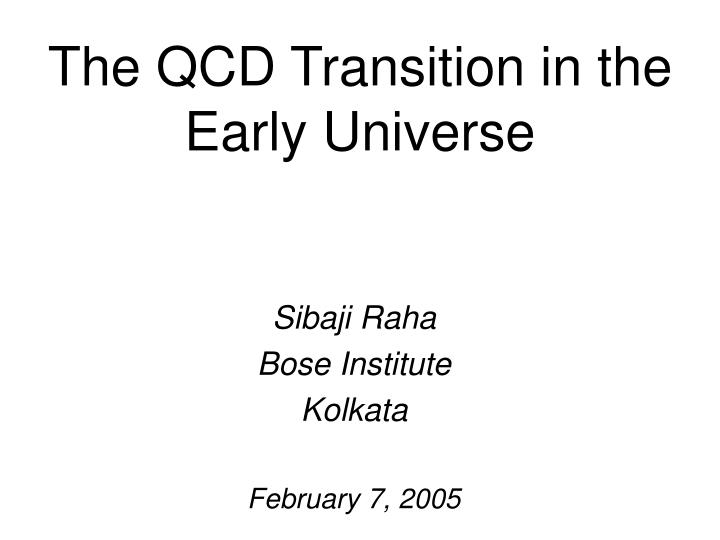 The qcd transition in the early universe