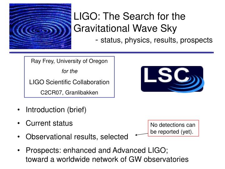 ligo the search for the gravitational wave sky status physics results prospects n.