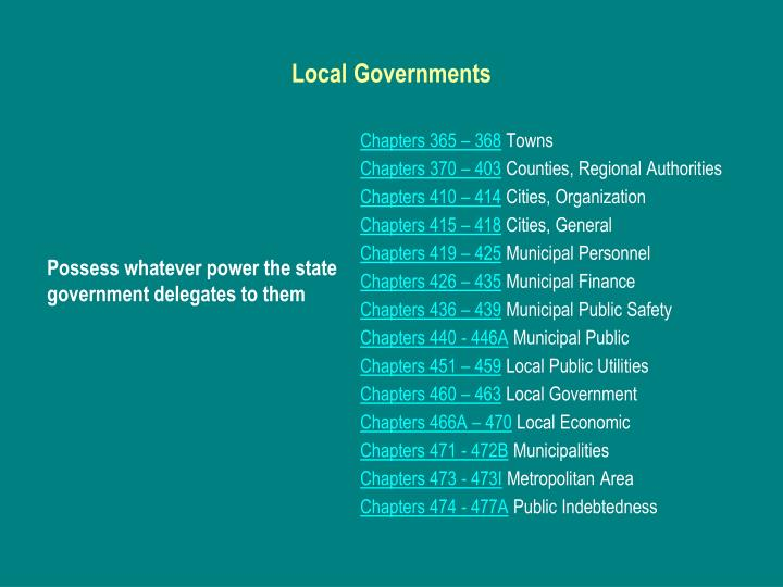 Possess whatever power the state government delegates to them
