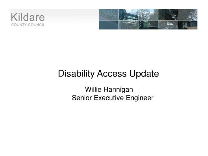 Disability Access Update
