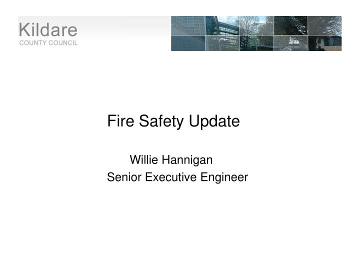 Fire Safety Update