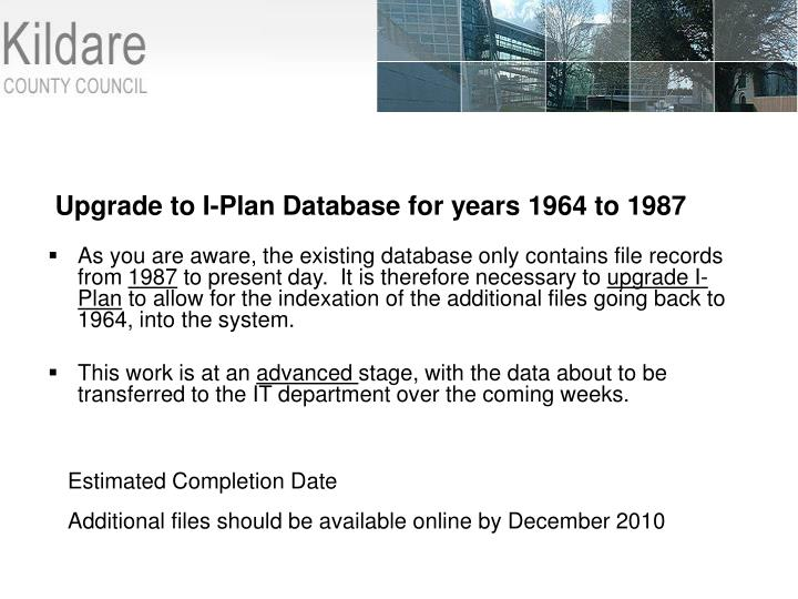 Upgrade to I-Plan Database for years 1964 to 1987
